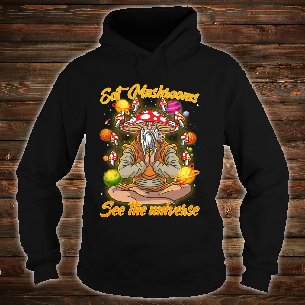 Eat Magic Mushrooms See The Universe Psychonaut Meditation Shirt hoodie