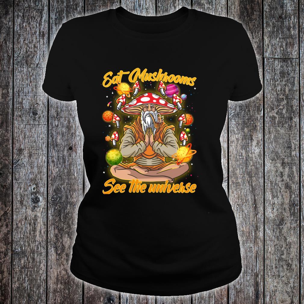 Eat Magic Mushrooms See The Universe Psychonaut Meditation Shirt ladies tee