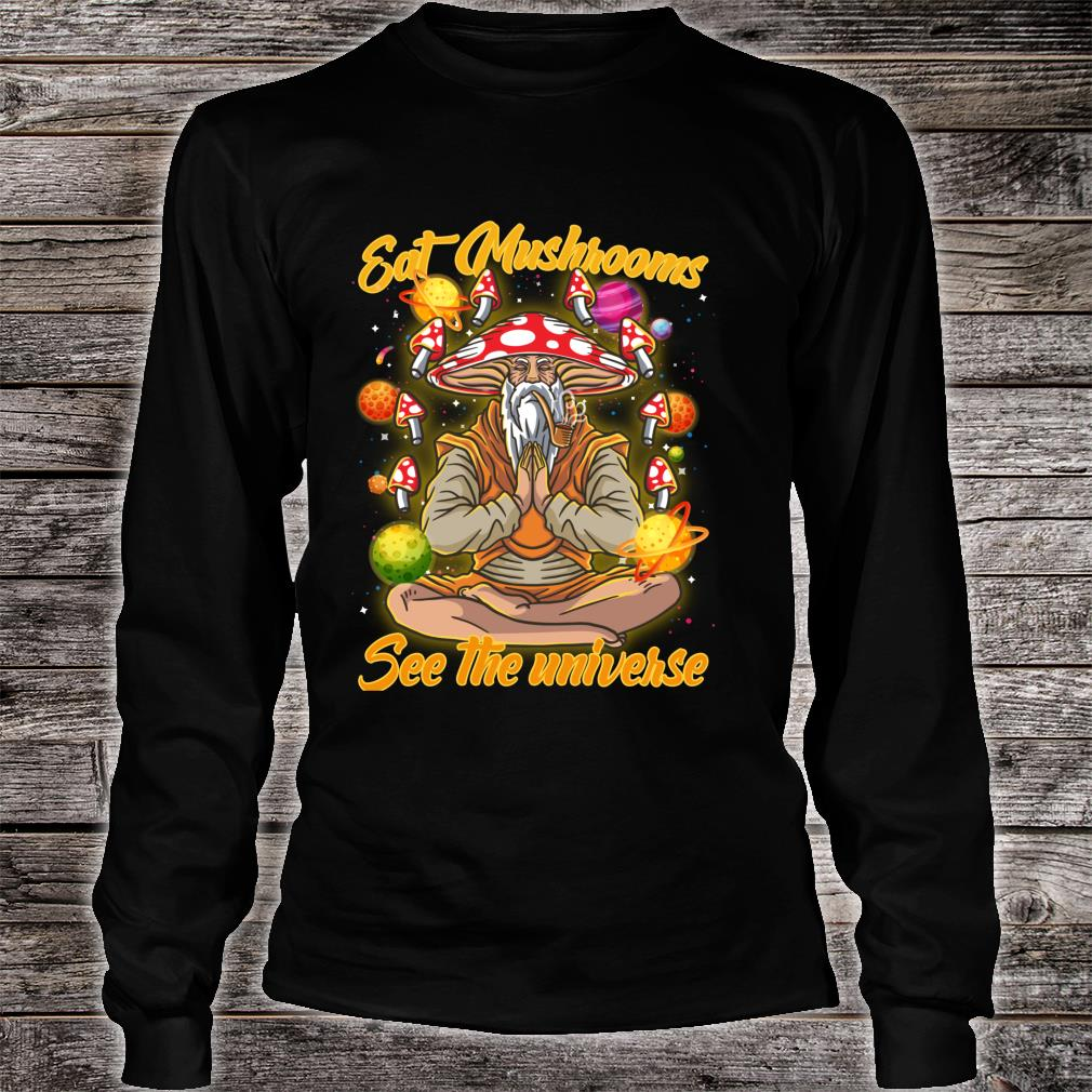 Eat Magic Mushrooms See The Universe Psychonaut Meditation Shirt long sleeved