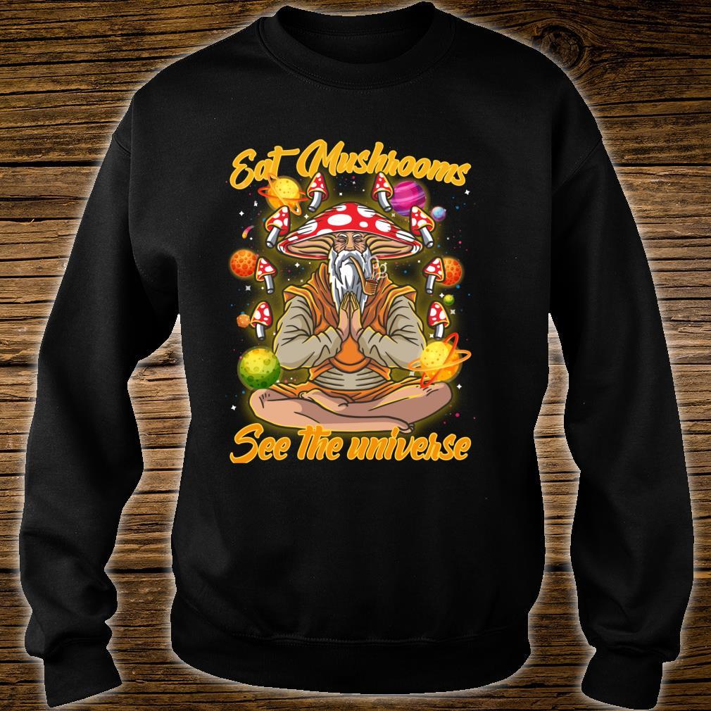Eat Magic Mushrooms See The Universe Psychonaut Meditation Shirt sweater