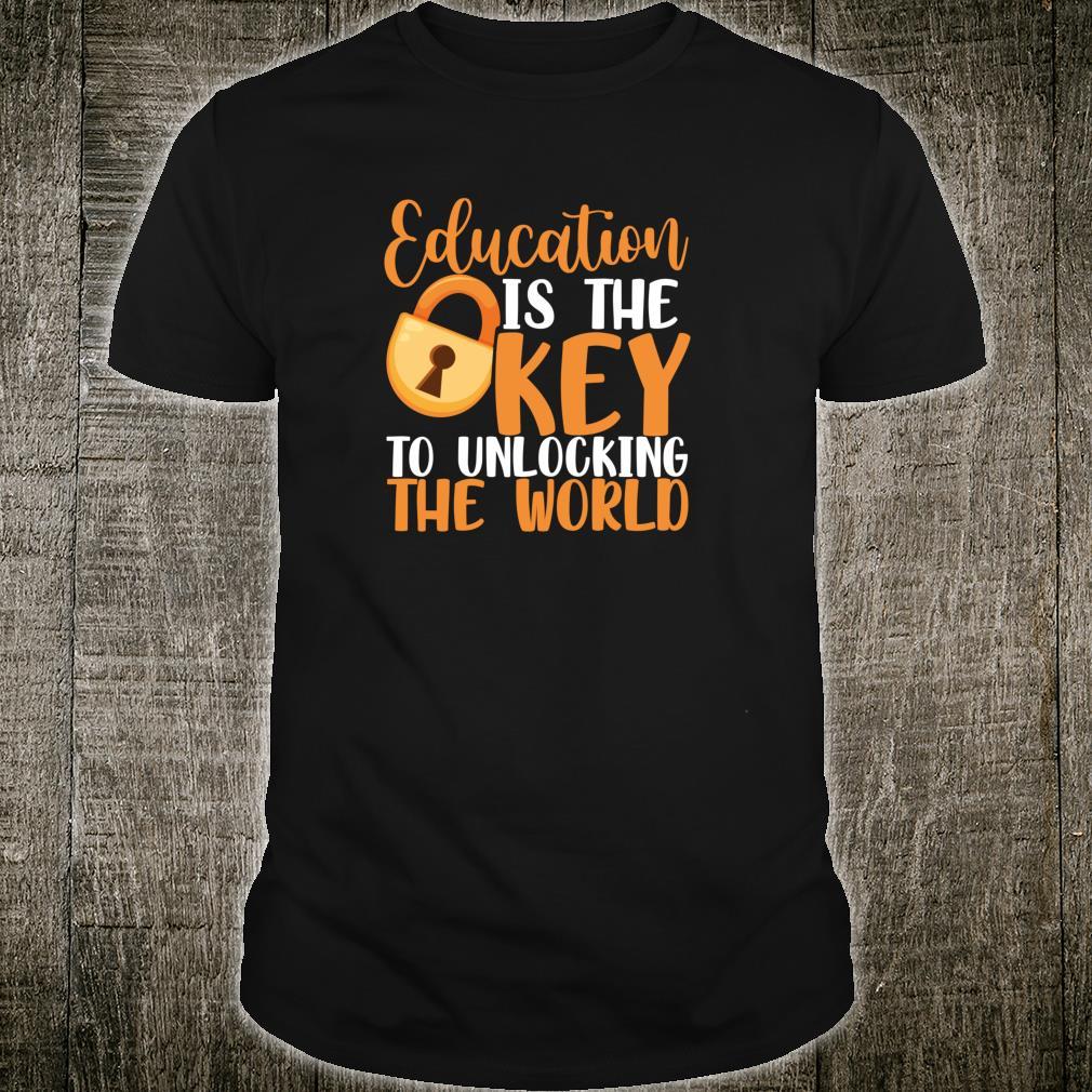 Education is the key to unlocking the world Teachers Shirt
