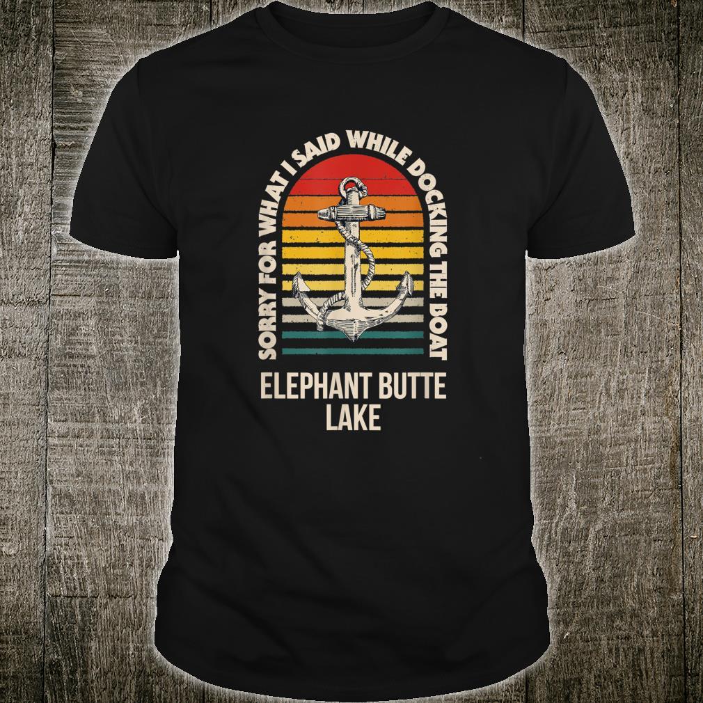 Elephant Butte Lake Lake Life Shirt