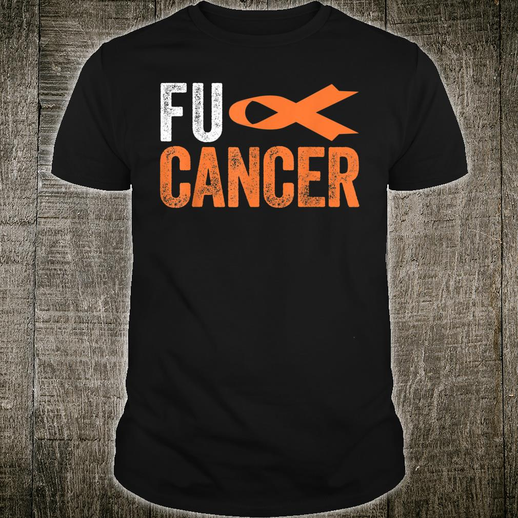 FU Cancer FU Kidney Cancer Orange Ribbon survivor Shirt