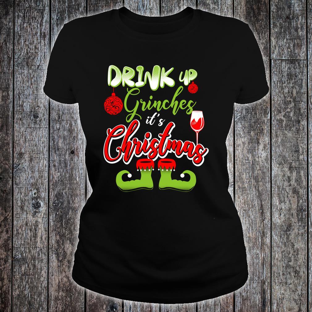 FUNNY CHRISTMAS DRINK UP Fun Shirt ladies tee