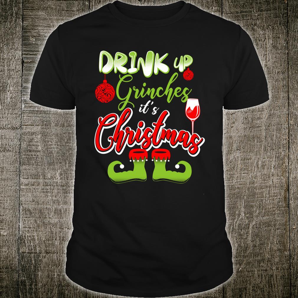 FUNNY CHRISTMAS DRINK UP Fun Shirt
