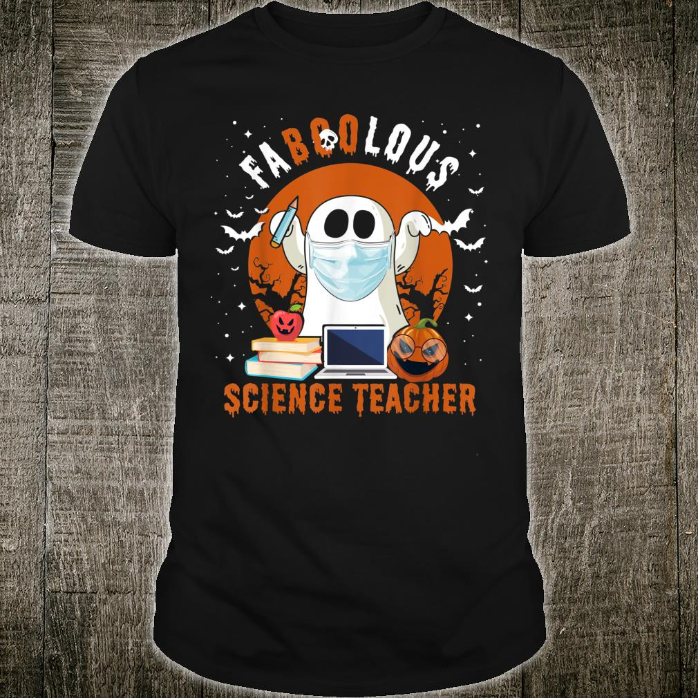 Faboolous Science Teacher Ghost Boo Pun Halloween Shirt