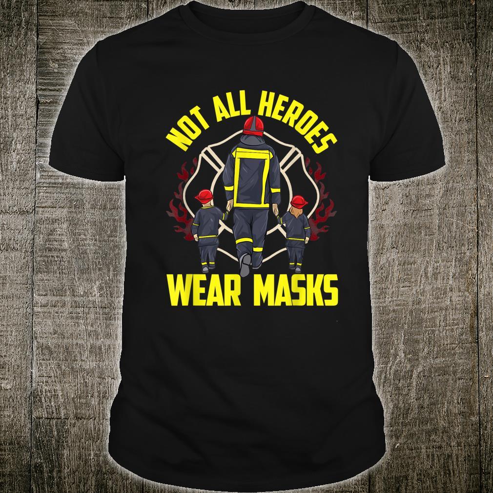 Fireman Not All Heroes Wear Masks Frontliner Shirt