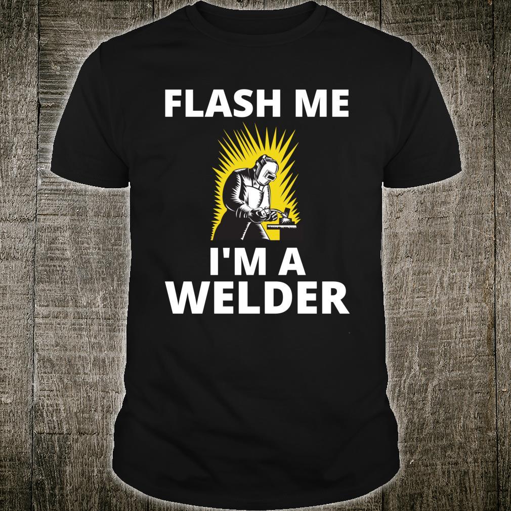 Flash Me I'm a Welder Welder Fabricator Welding Shirt