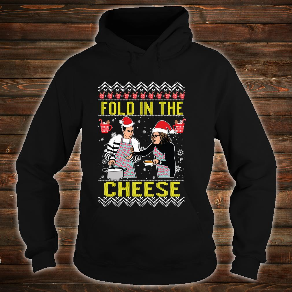 Fold in the cheese You Just Fold It In Ugly Christmas Shirt hoodie