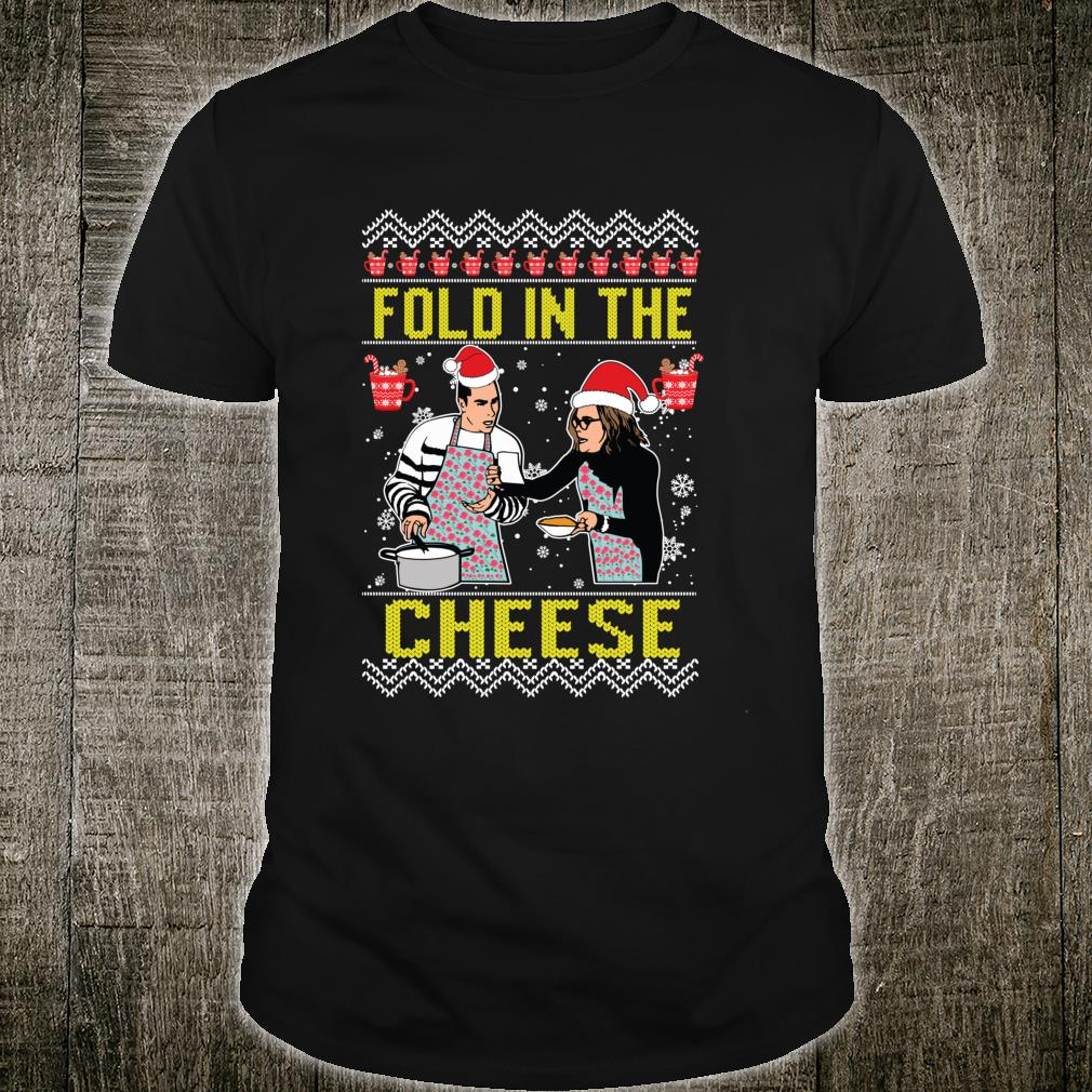 Fold in the cheese You Just Fold It In Ugly Christmas Shirt