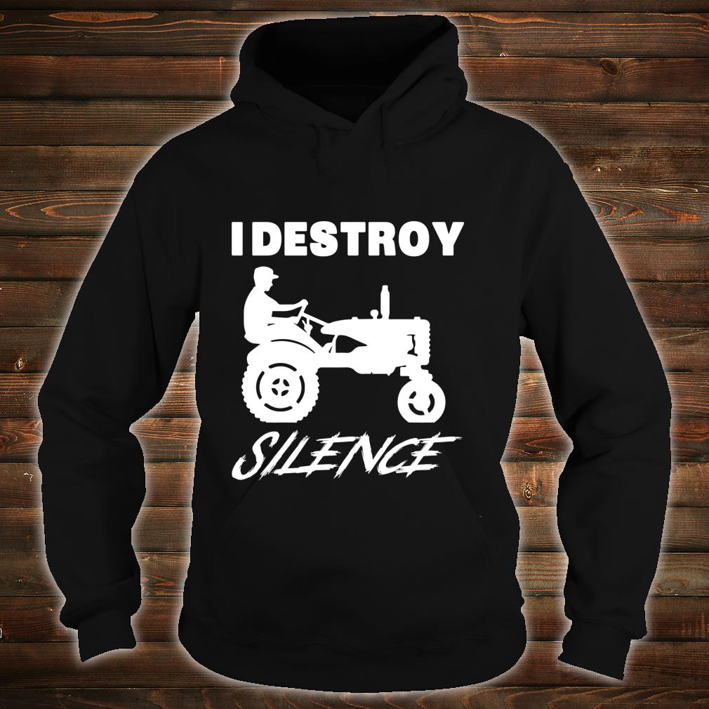 Funny Farmer I Destroy Silence New Year Shirt hoodie