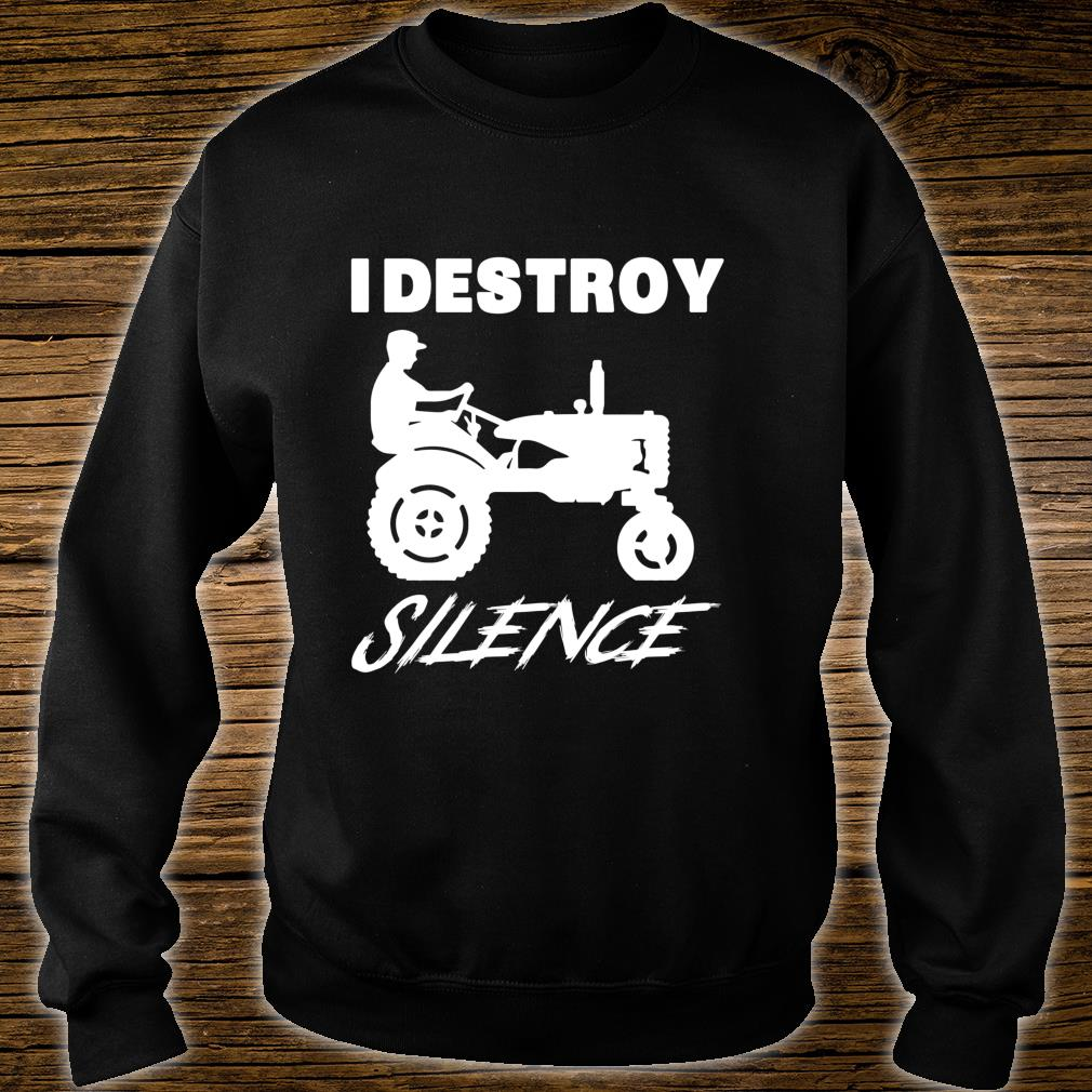 Funny Farmer I Destroy Silence New Year Shirt sweater
