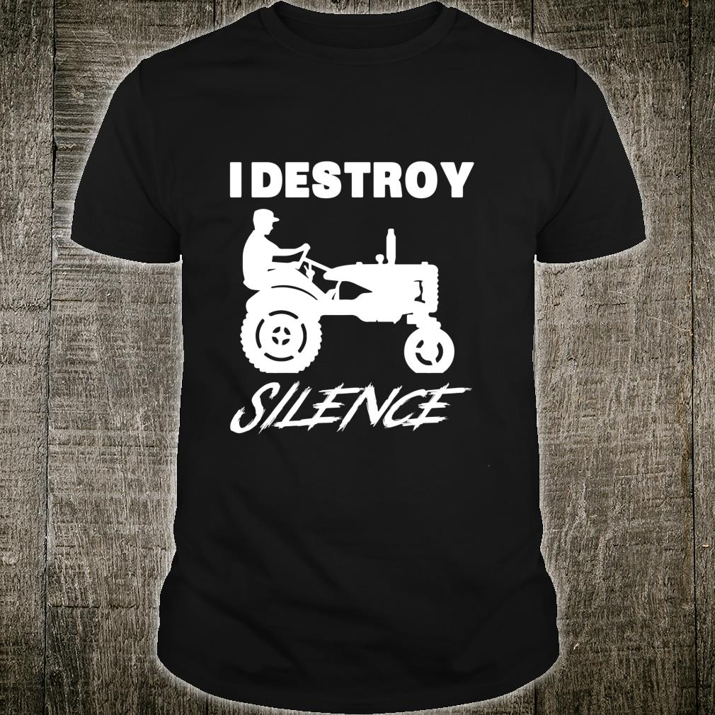 Funny Farmer I Destroy Silence New Year Shirt