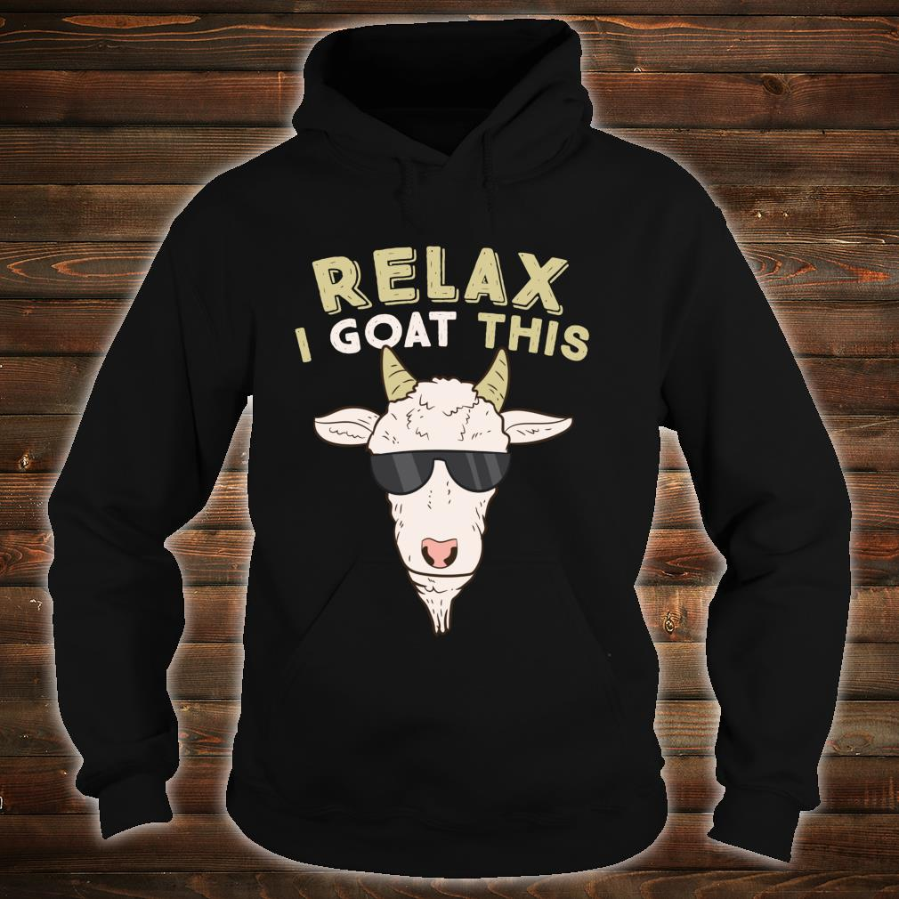Funny Goat Relax I Goat This Goat Shirt hoodie