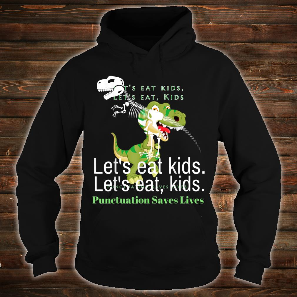 Funny Let's eat punctuation saves lives grammar Shirt hoodie