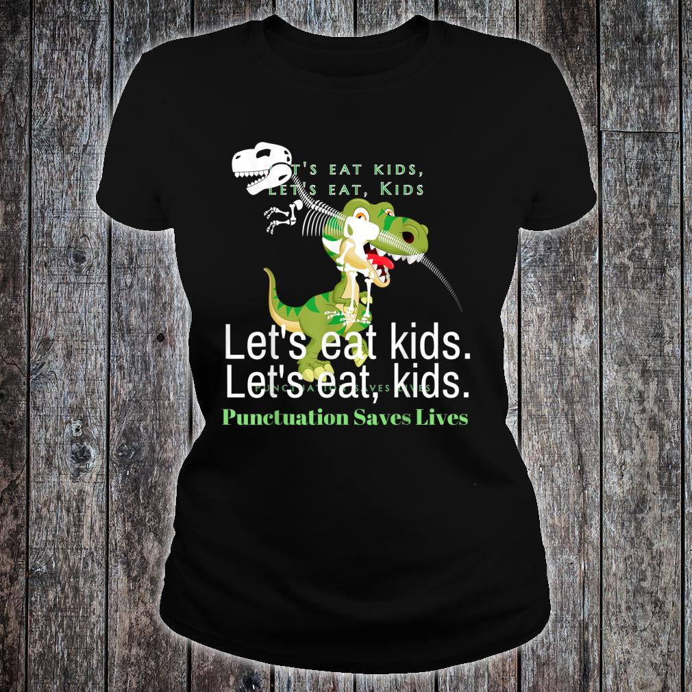 Funny Let's eat punctuation saves lives grammar Shirt ladies tee