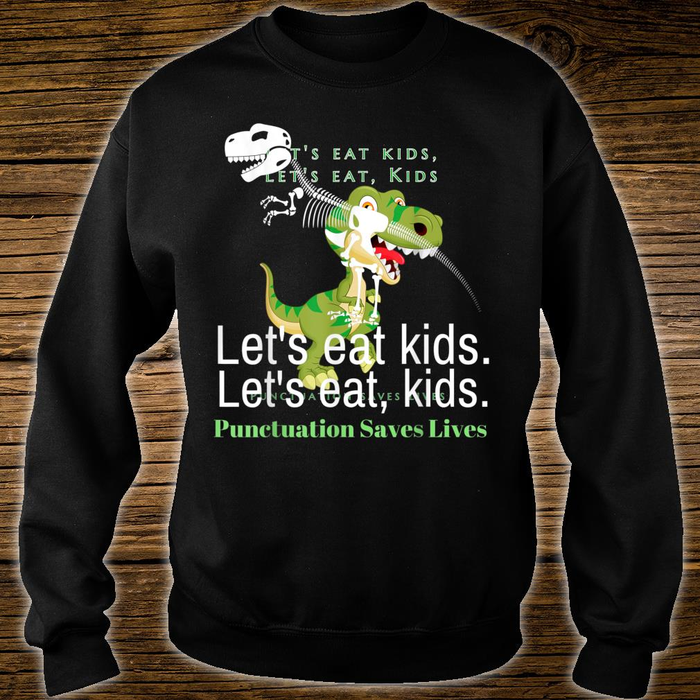 Funny Let's eat punctuation saves lives grammar Shirt sweater