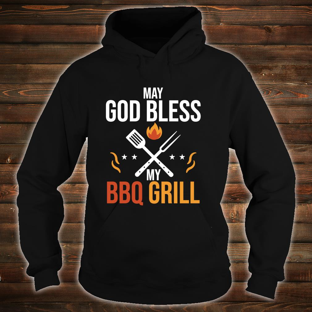Funny May God Bless My BBQ Grill Barbeque Quote Shirt hoodie