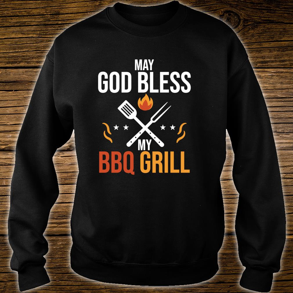 Funny May God Bless My BBQ Grill Barbeque Quote Shirt sweater