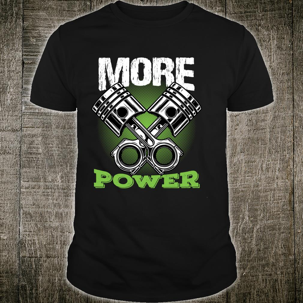 Funny More Power Truck Driver Mechanic Shirt
