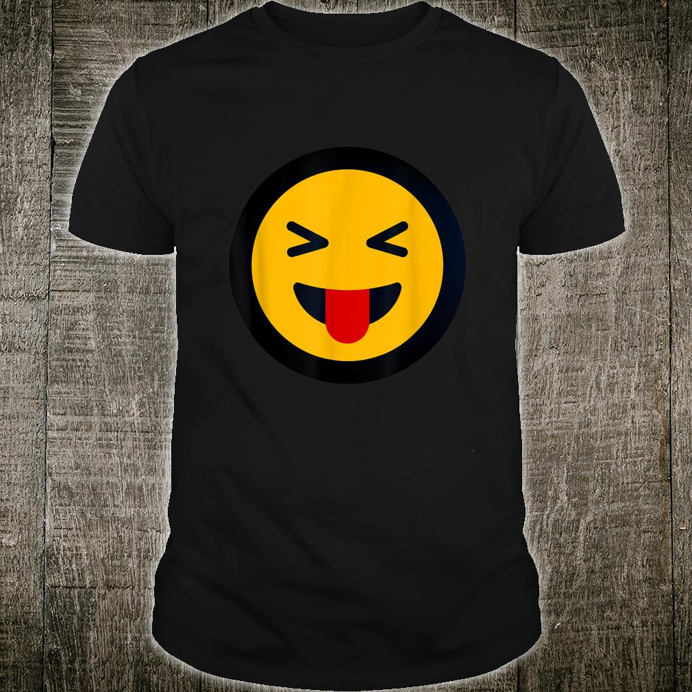 Funny Sarcastic Face With Stuck Out Tongue and Winking Eye Shirt