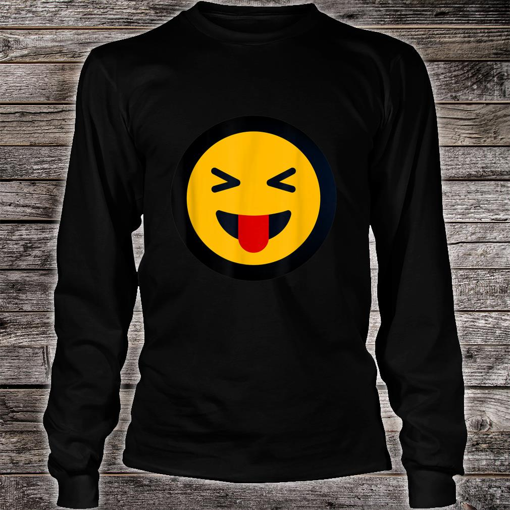 Funny Sarcastic Face With Stuck Out Tongue and Winking Eye Shirt long sleeved