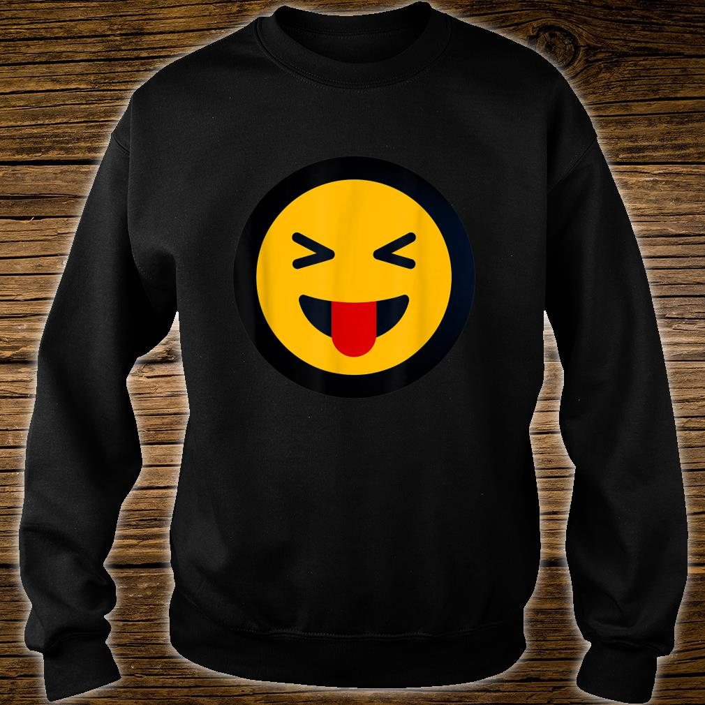 Funny Sarcastic Face With Stuck Out Tongue and Winking Eye Shirt sweater
