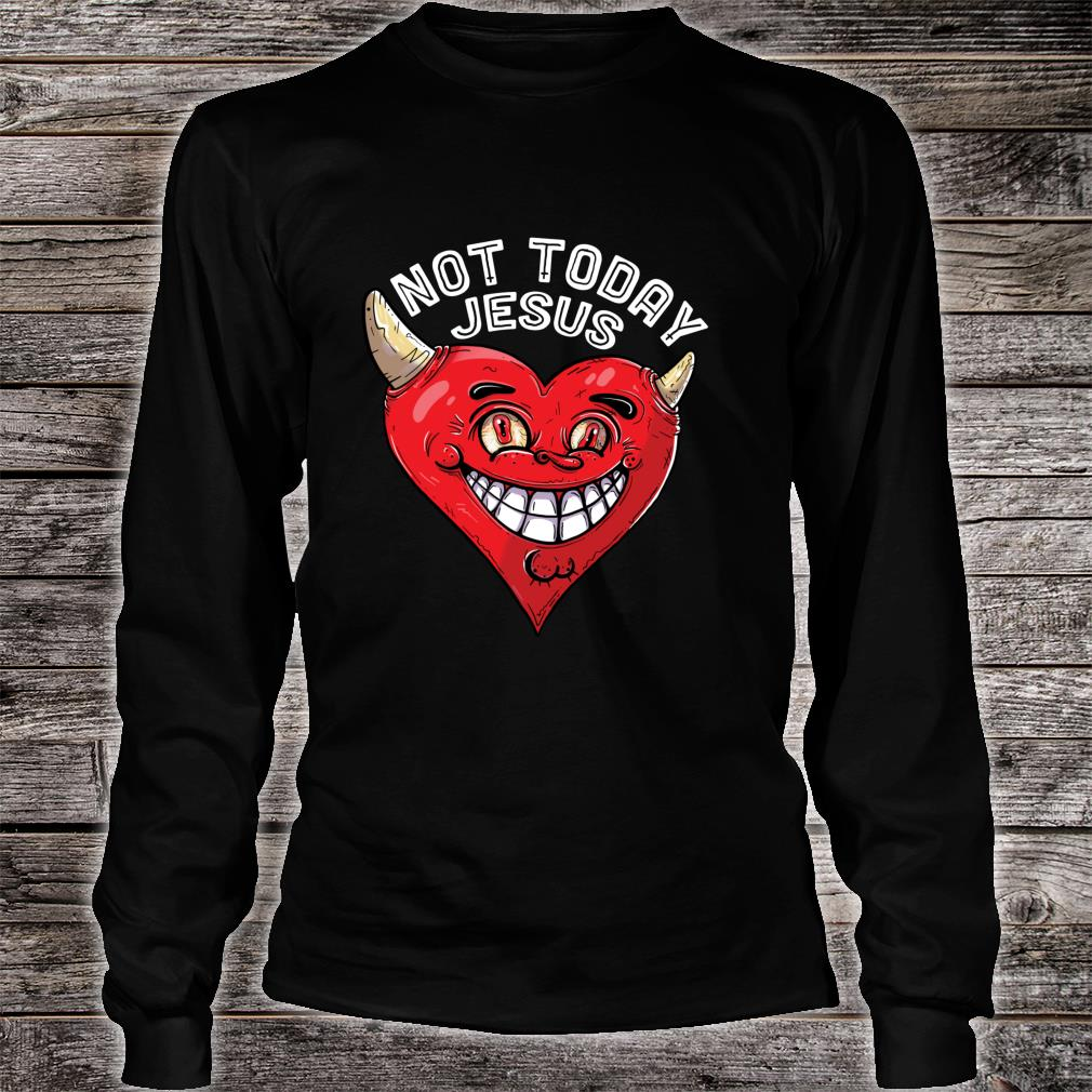 Funny Satanic Not Today Jesus Atheist Heart Shaped Devil Shirt long sleeved
