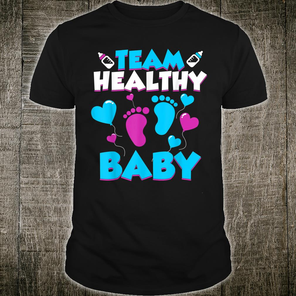 Funny Team Healthy Baby Cute Gender Reveal Party Shirt