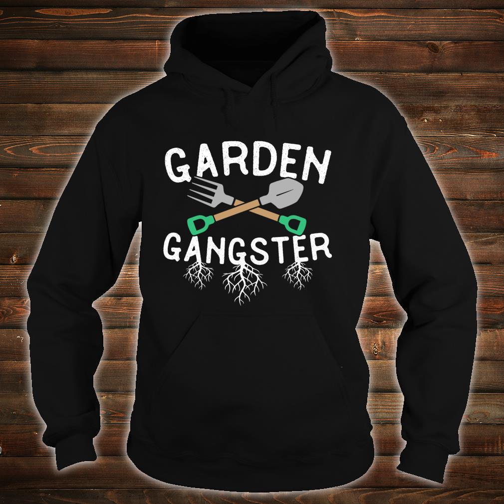 Gardening Gangster Garden Planting Watering Weeding Shirt hoodie