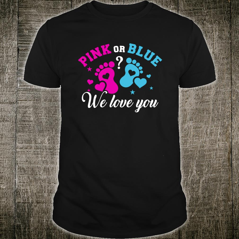 Gender reveal we love you Shirt