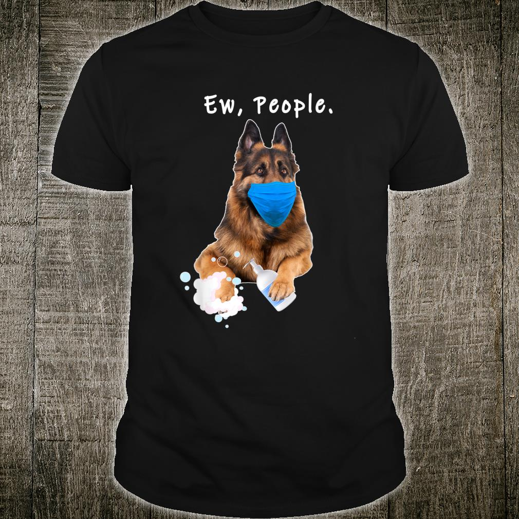 German Shepherd Ew People Dog Wearing A Face Mask Shirt