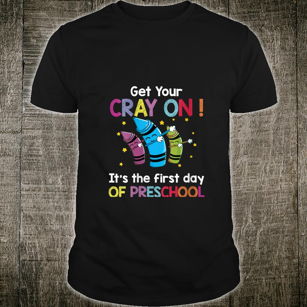 Get your crayon it's first day of preschool back to school Shirt
