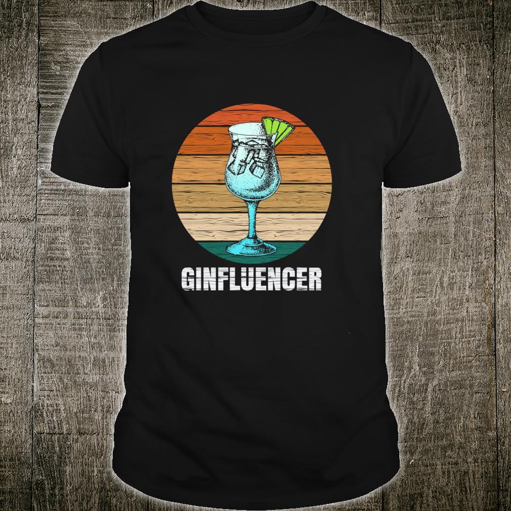 Ginfluencer Geschenk für Gin Tonic Gintonic Alkohol Fans Shirt