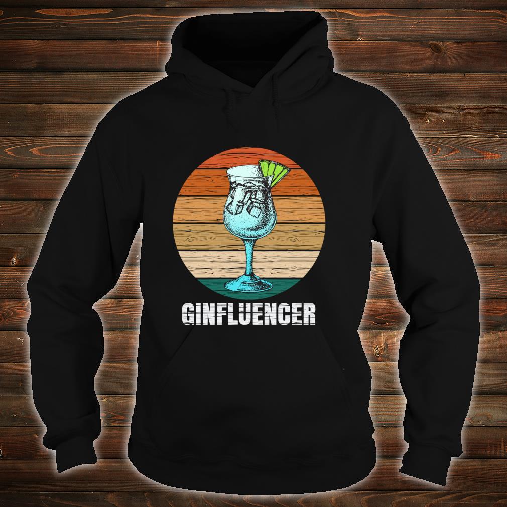Ginfluencer Geschenk für Gin Tonic Gintonic Alkohol Fans Shirt hoodie