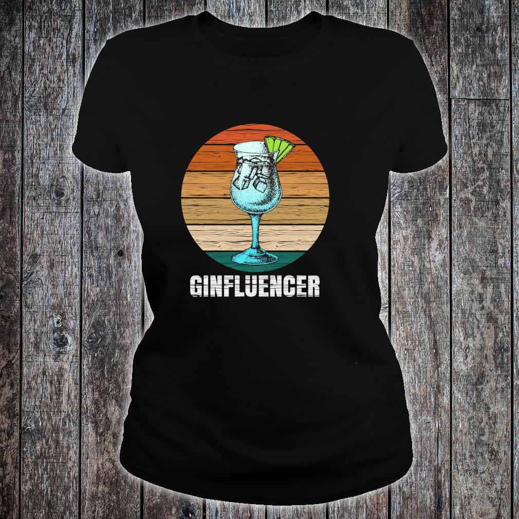 Ginfluencer Geschenk für Gin Tonic Gintonic Alkohol Fans Shirt ladies tee