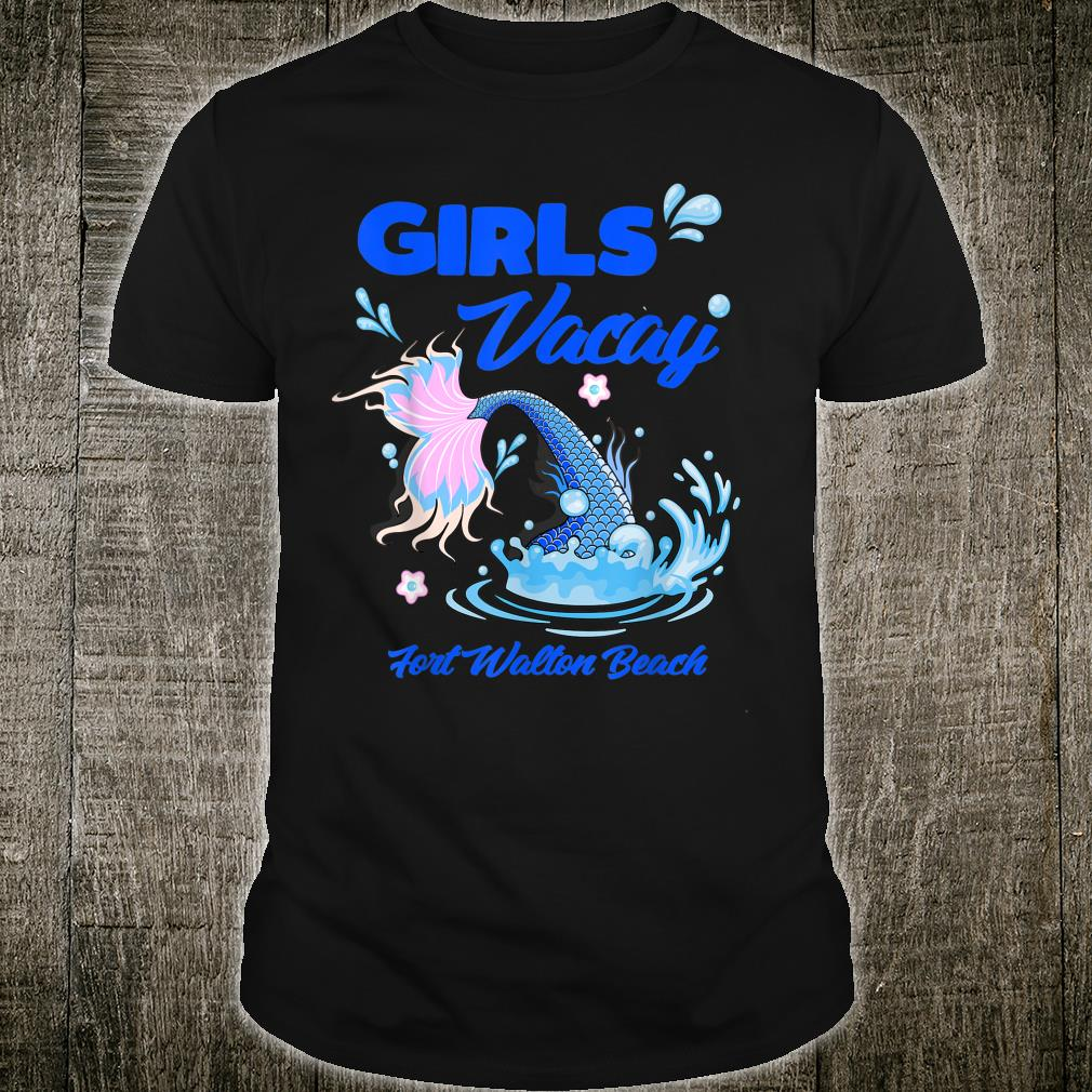 Girls Vacay Fort Walton Beach Florida Beach Vacation Trip Shirt