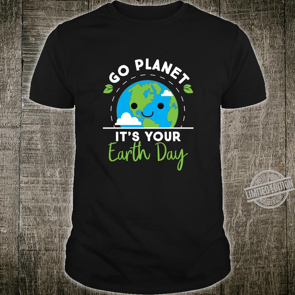 Go Planet Its Your Earth Day Environmental Awareness Shirt