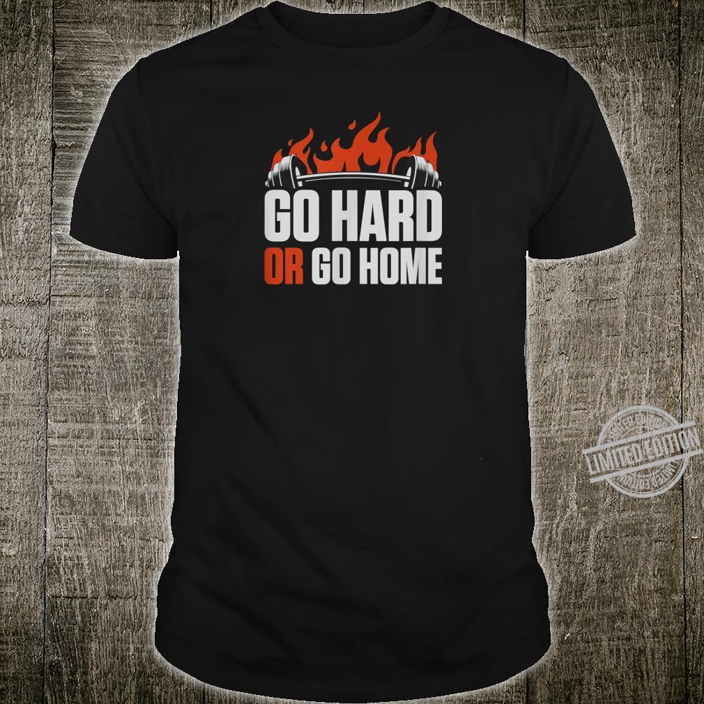 Going Hard Or Go Home Motivational Workout Shirt