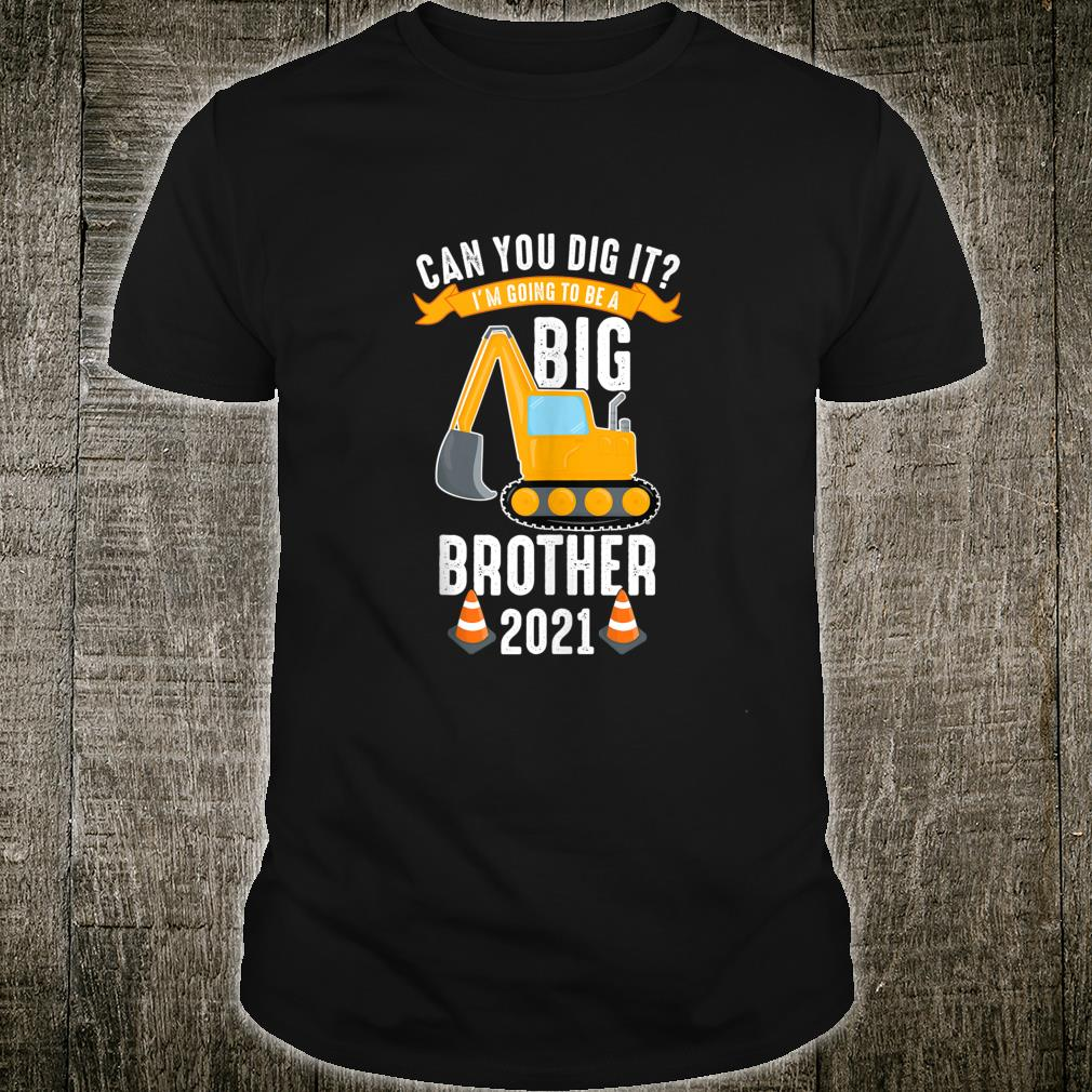 Gonna be Big Brother 2021 Cute Digger Brother to be Son Shirt