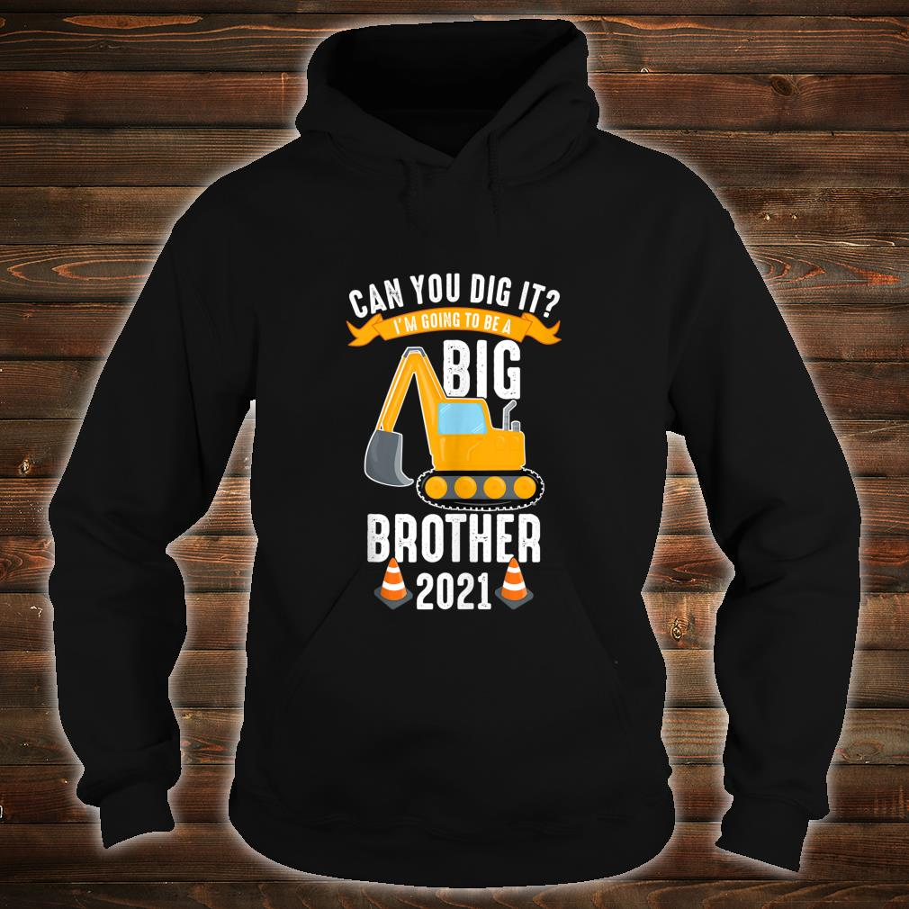 Gonna be Big Brother 2021 Cute Digger Brother to be Son Shirt hoodie