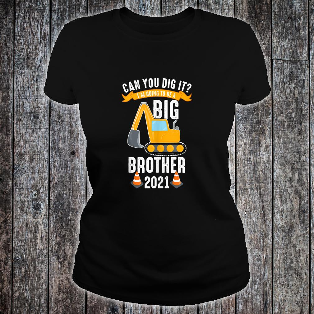 Gonna be Big Brother 2021 Cute Digger Brother to be Son Shirt ladies tee