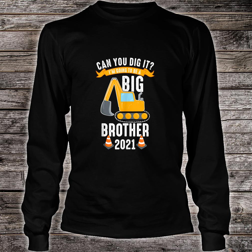 Gonna be Big Brother 2021 Cute Digger Brother to be Son Shirt long sleeved