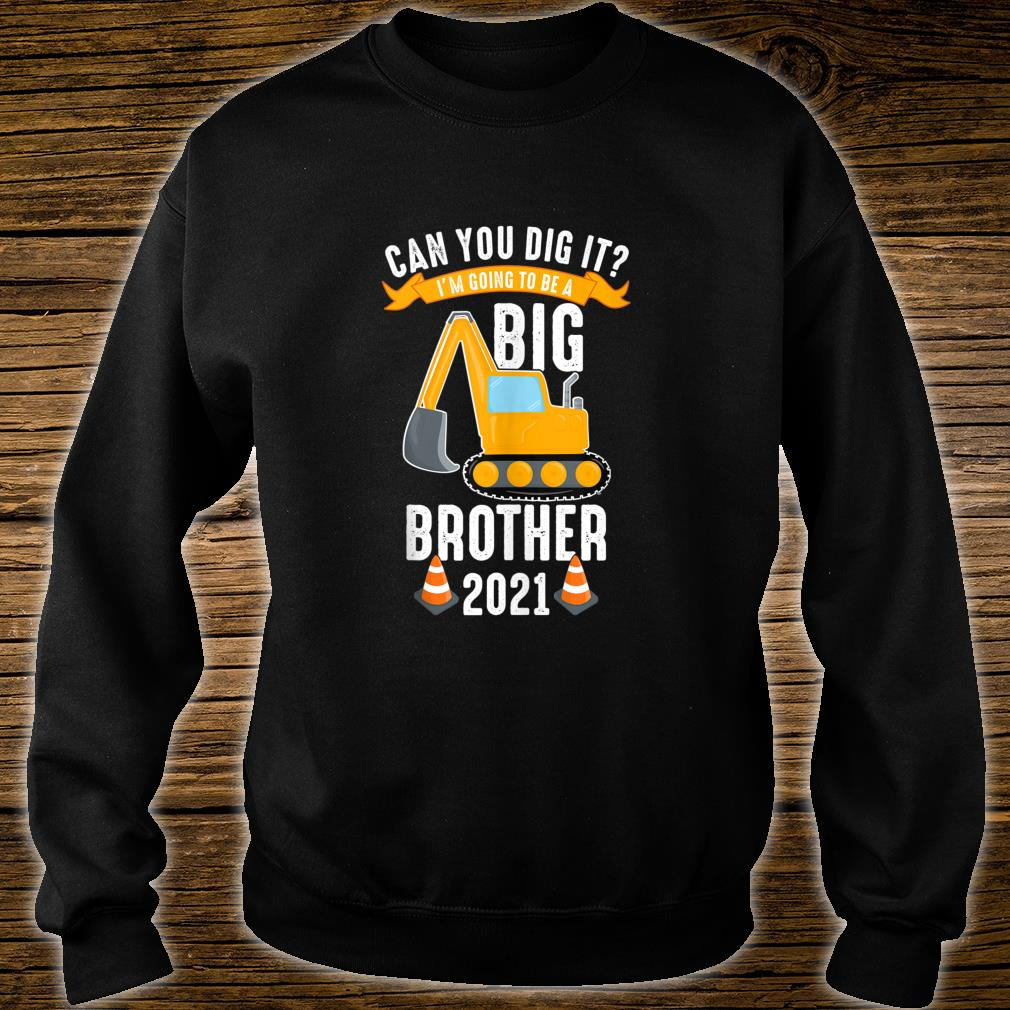 Gonna be Big Brother 2021 Cute Digger Brother to be Son Shirt sweater