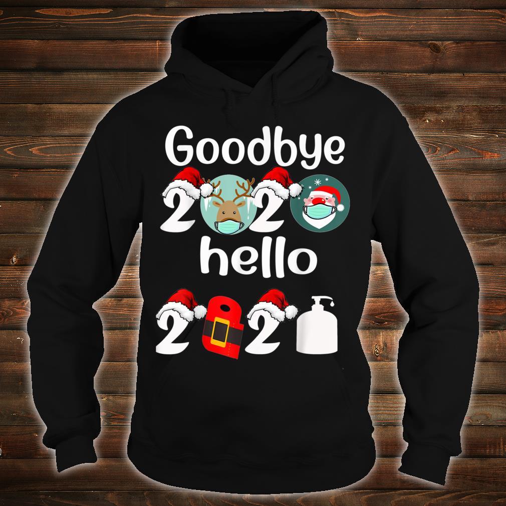 Goodbye 2020 hello 2021 HAPPY NEW YEAR Shirt hoodie