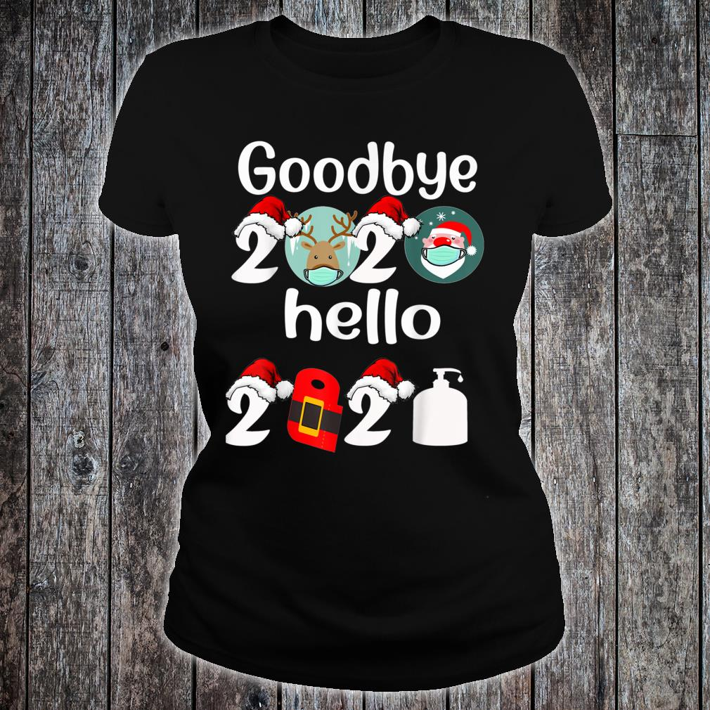Goodbye 2020 hello 2021 HAPPY NEW YEAR Shirt ladies tee