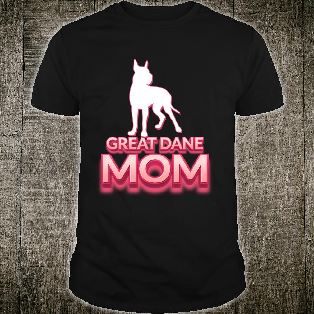 Great Dane Mom Dog Owner Great Dane Mama Shirt