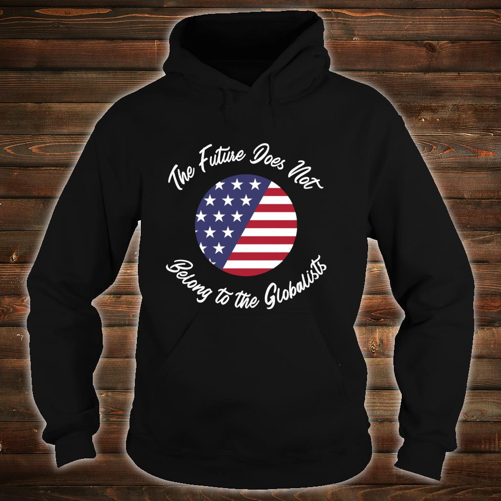 Grunge The Future Does Not belong to the Globalists Shirt hoodie
