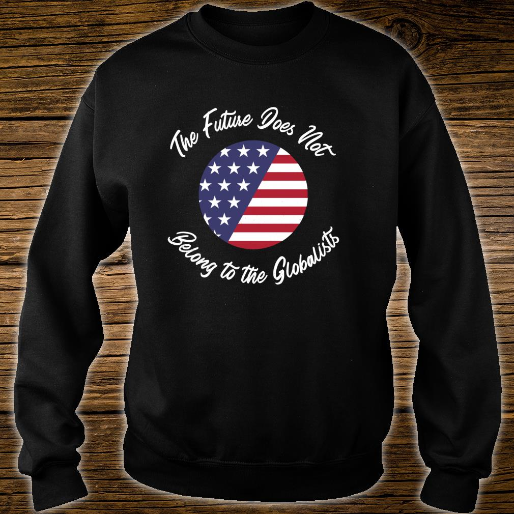 Grunge The Future Does Not belong to the Globalists Shirt sweater