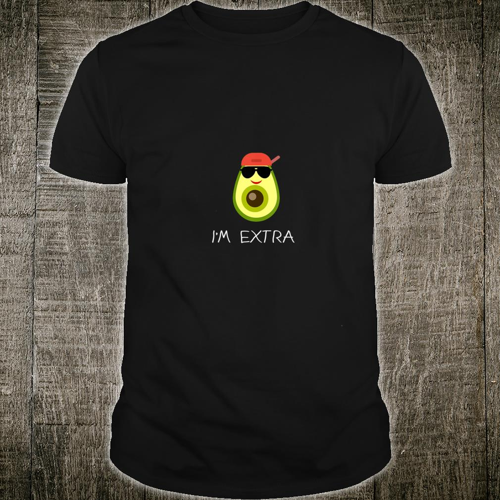 Guac is Extra Guacamole Guacaholic Avocado Toast Shirt